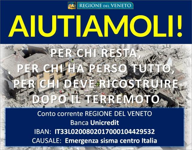 La Regione Veneto ha istituito un conto corrente sul quale è possibile effettuare eventuali donazioni per le zone interessate dal sisma